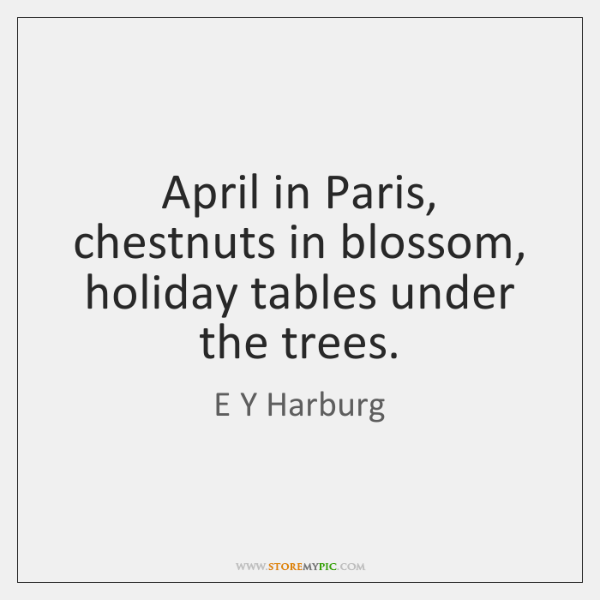 April in Paris, chestnuts in blossom, holiday tables under the trees.