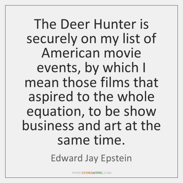 The Deer Hunter is securely on my list of American movie events, ...