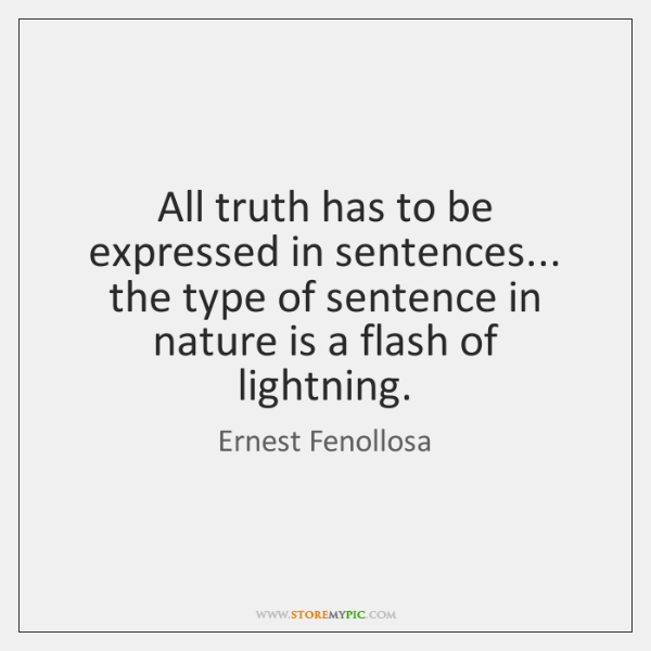 All truth has to be expressed in sentences... the type of sentence ...