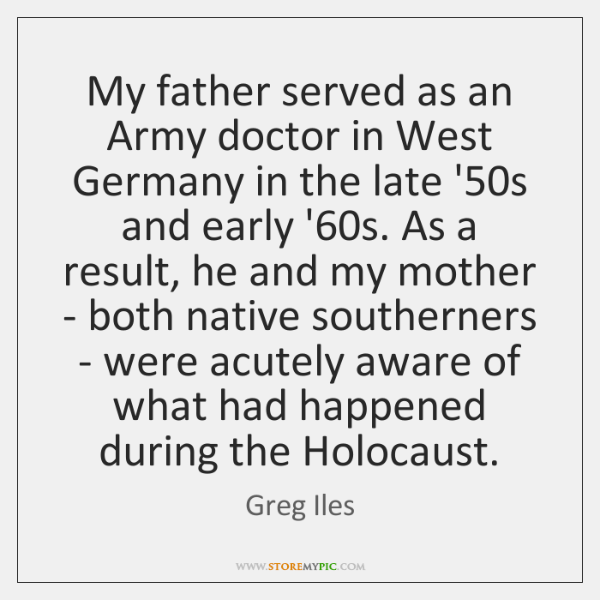 My father served as an Army doctor in West Germany in the ...