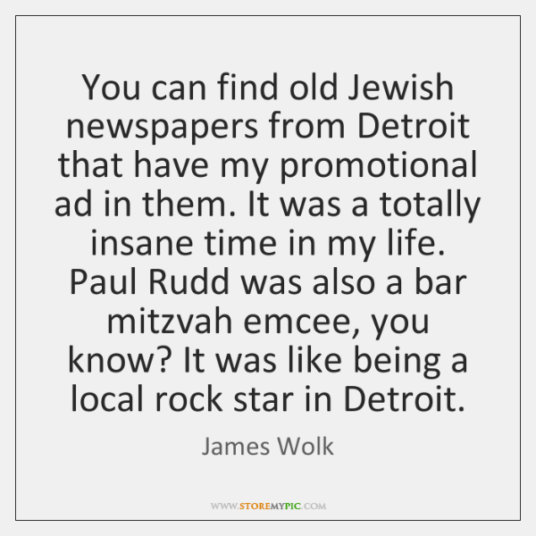 You can find old Jewish newspapers from Detroit that have my promotional ...