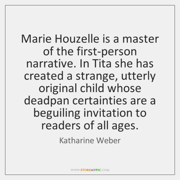 Marie Houzelle is a master of the first-person narrative. In Tita she ...
