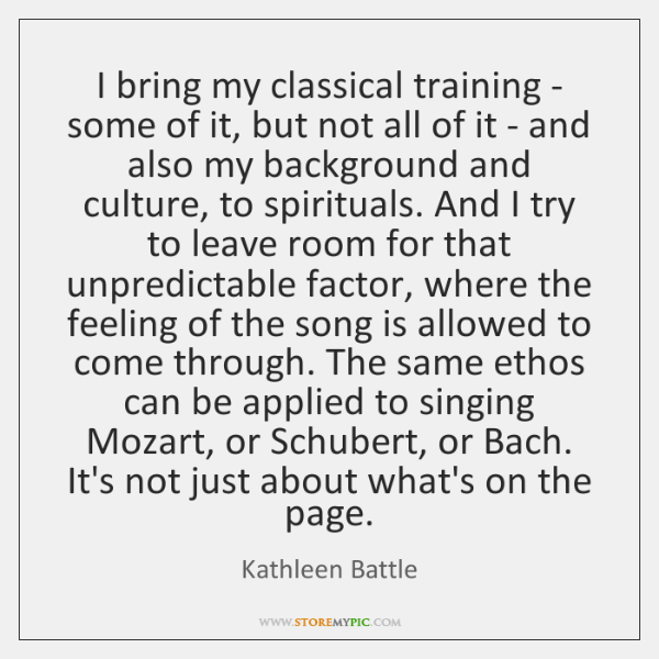 I bring my classical training - some of it, but not all ...