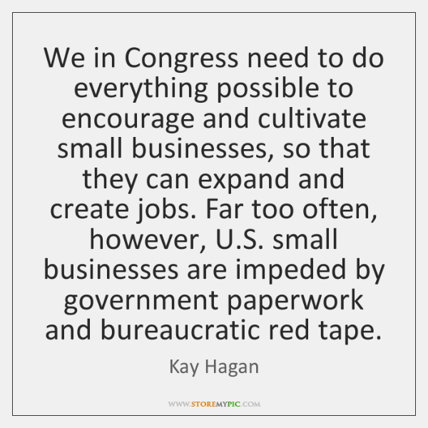 We in Congress need to do everything possible to encourage and cultivate ...