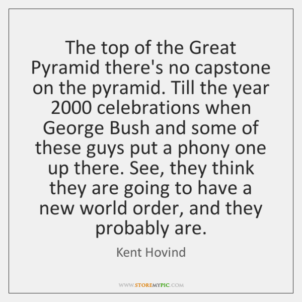 The top of the Great Pyramid there's no capstone on the pyramid. ...