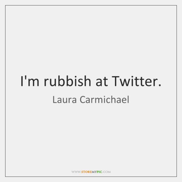 I'm rubbish at Twitter.