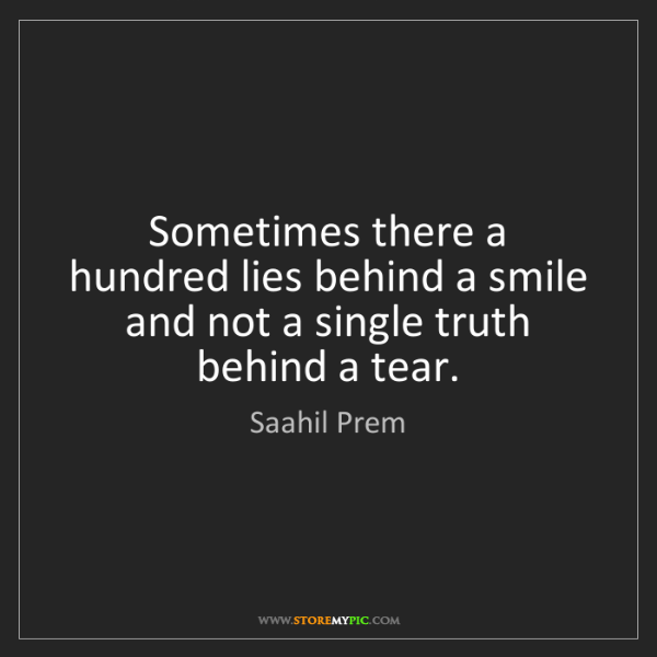 Saahil Prem: Sometimes there a hundred lies behind a smile and not...