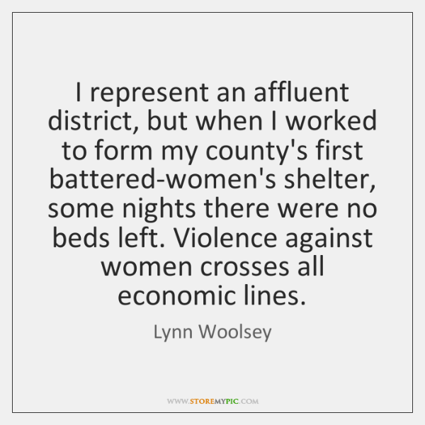 I represent an affluent district, but when I worked to form my ...