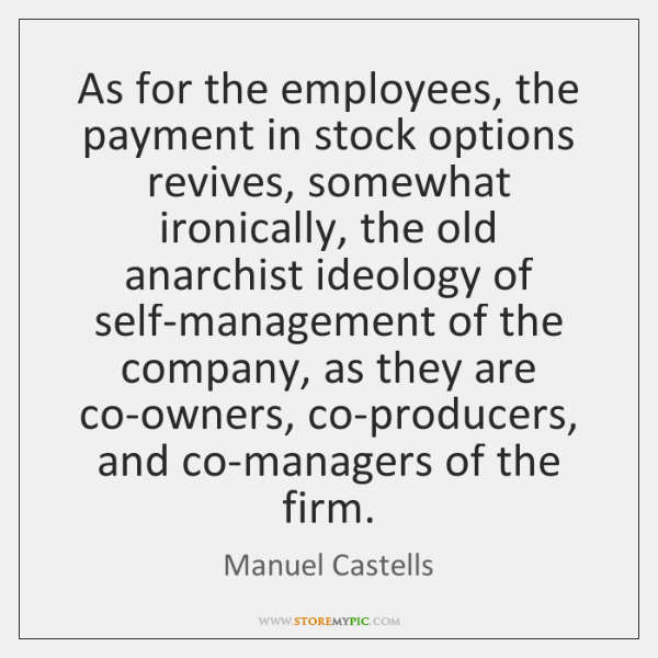 As for the employees, the payment in stock options revives, somewhat ironically, ...