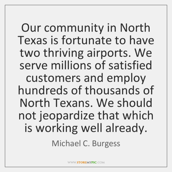 Our community in North Texas is fortunate to have two thriving airports. ...