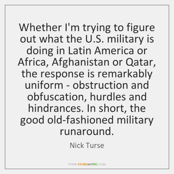 Whether I'm trying to figure out what the U.S. military is ...