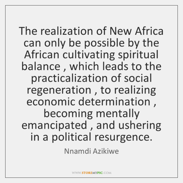 The realization of New Africa can only be possible by the African ...