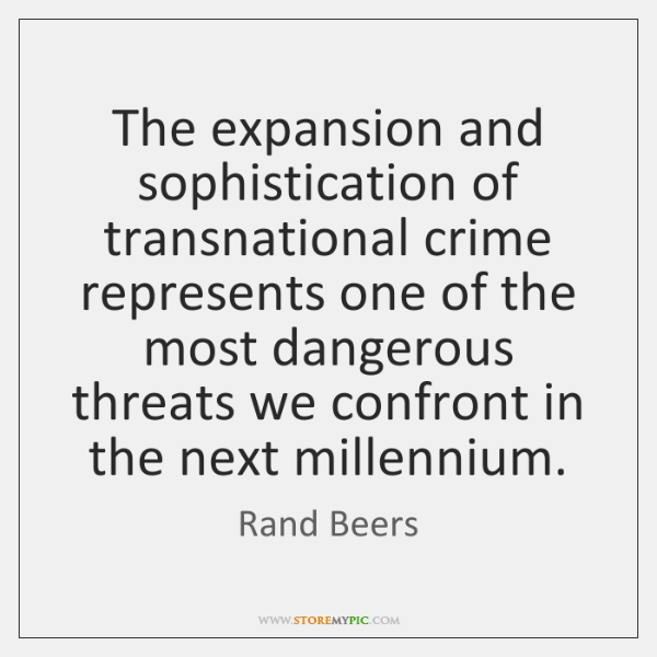 The expansion and sophistication of transnational crime represents one of the most ...