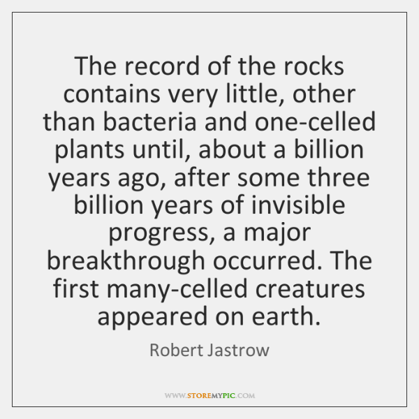 The record of the rocks contains very little, other than bacteria and ...