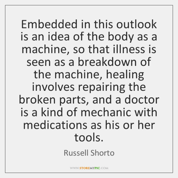 Embedded in this outlook is an idea of the body as a ...