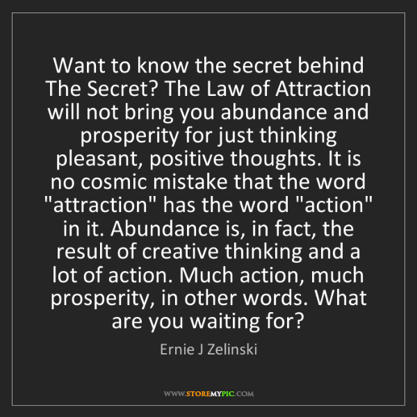 Ernie J Zelinski: Want to know the secret behind The Secret? The Law of...