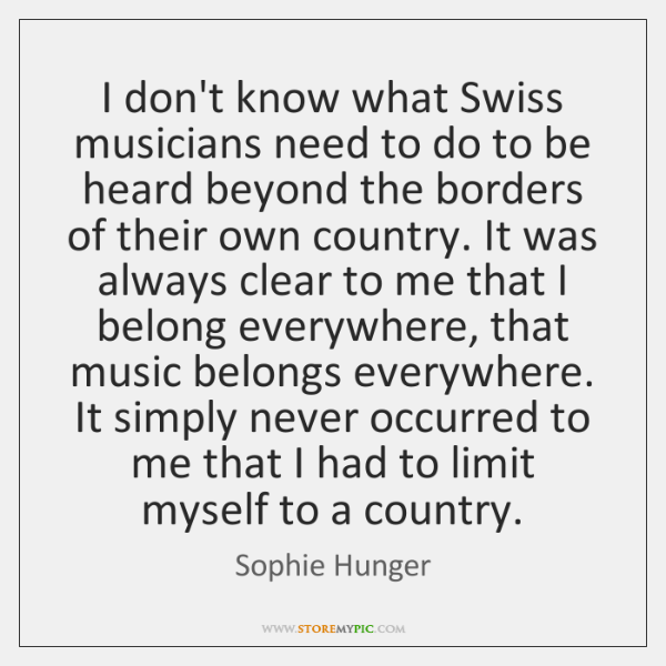 I don't know what Swiss musicians need to do to be heard ...