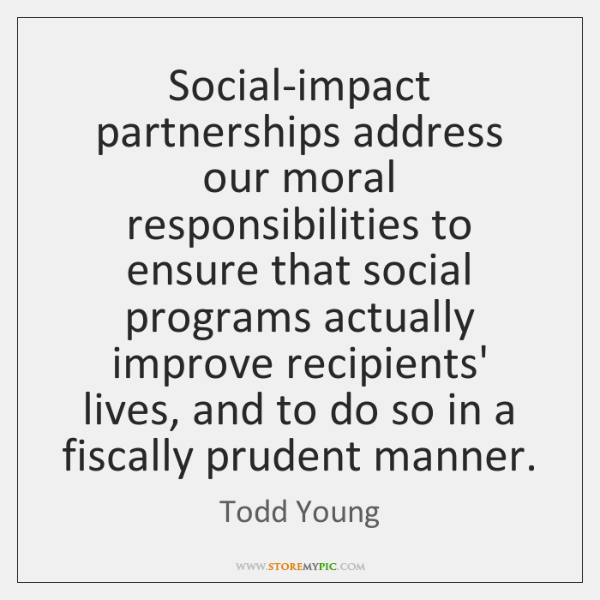 Social-impact partnerships address our moral responsibilities to ensure that social programs actuall