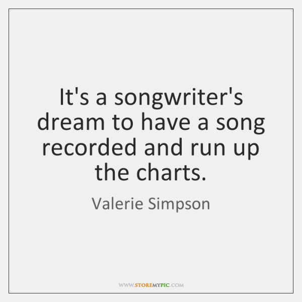 It's a songwriter's dream to have a song recorded and run up ...