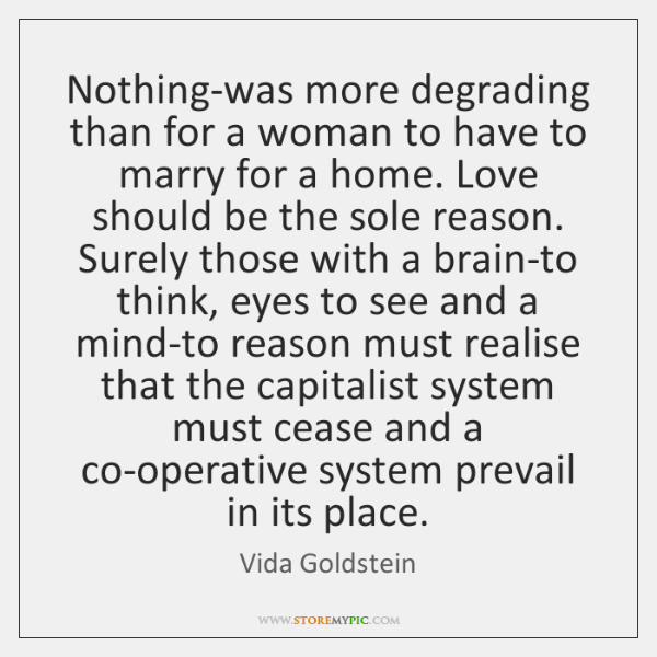 Nothing-was more degrading than for a woman to have to marry for ...