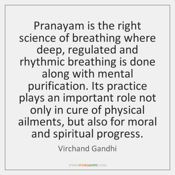 Pranayam is the right science of breathing where deep, regulated and rhythmic ...