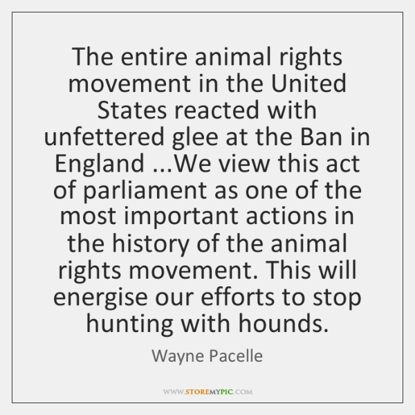 The entire animal rights movement in the United States reacted with unfettered ...