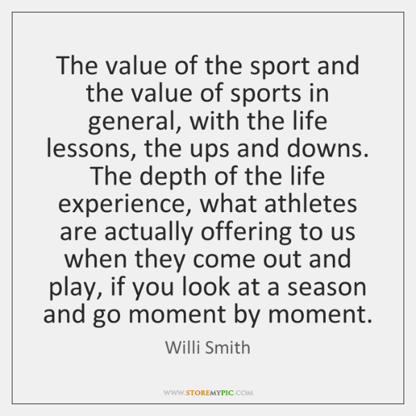 The value of the sport and the value of sports in general, ...