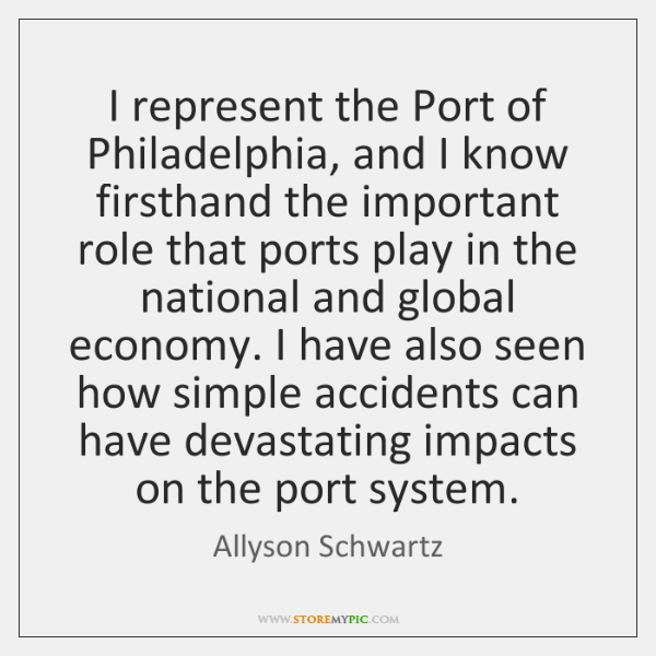 I represent the Port of Philadelphia, and I know firsthand the important ...
