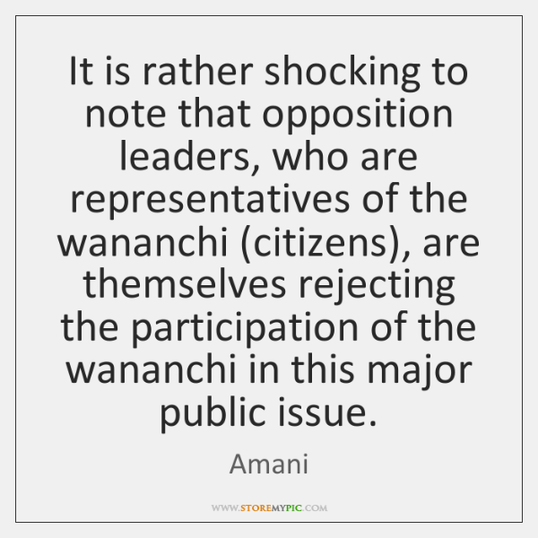 It is rather shocking to note that opposition leaders, who are representatives ...