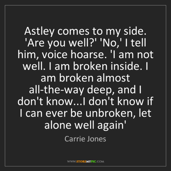Carrie Jones: Astley comes to my side. 'Are you well?' 'No,' I tell...