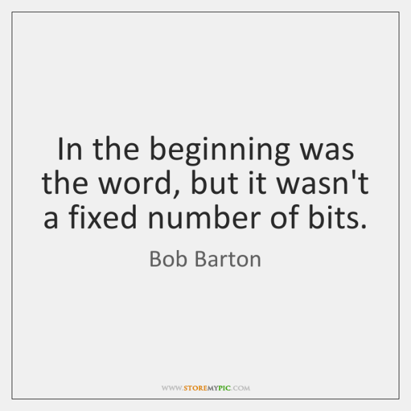 In the beginning was the word, but it wasn't a fixed number ...