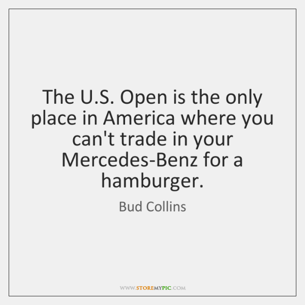 The U.S. Open is the only place in America where you ...