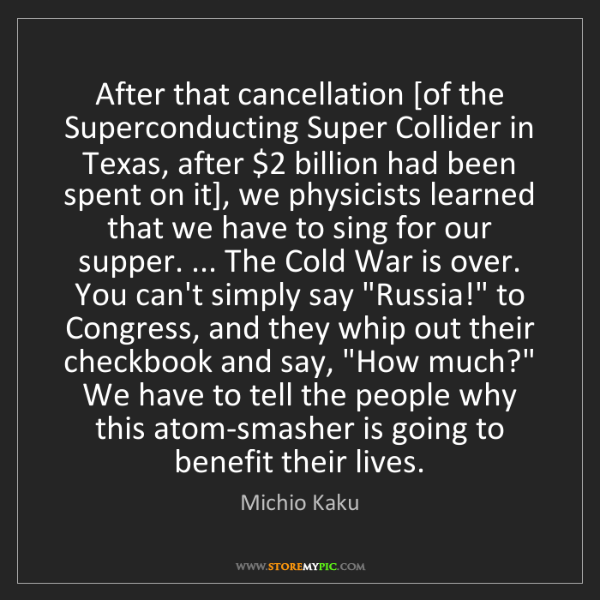 Michio Kaku: After that cancellation [of the Superconducting Super...