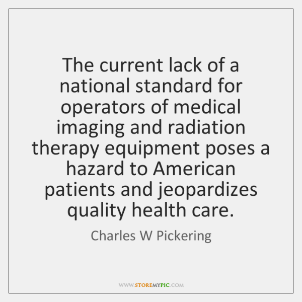 The current lack of a national standard for operators of medical imaging ...