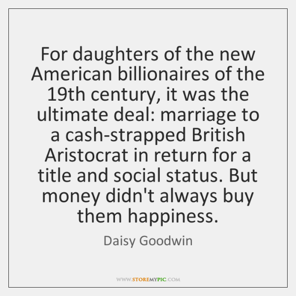 For daughters of the new American billionaires of the 19th century, it ...