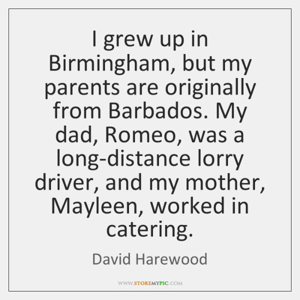 I grew up in Birmingham, but my parents are originally from Barbados. ...
