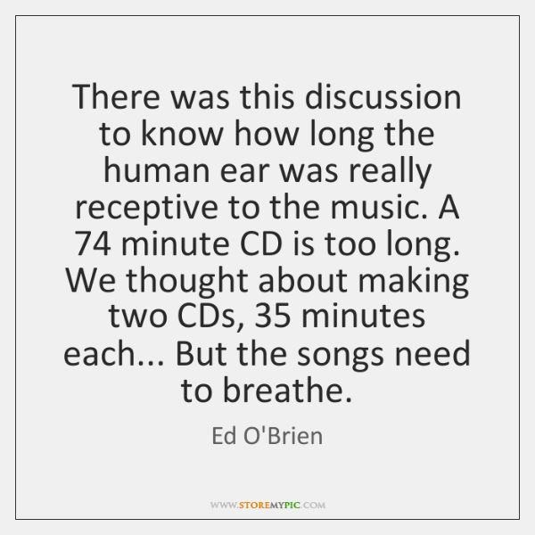 There was this discussion to know how long the human ear was ...