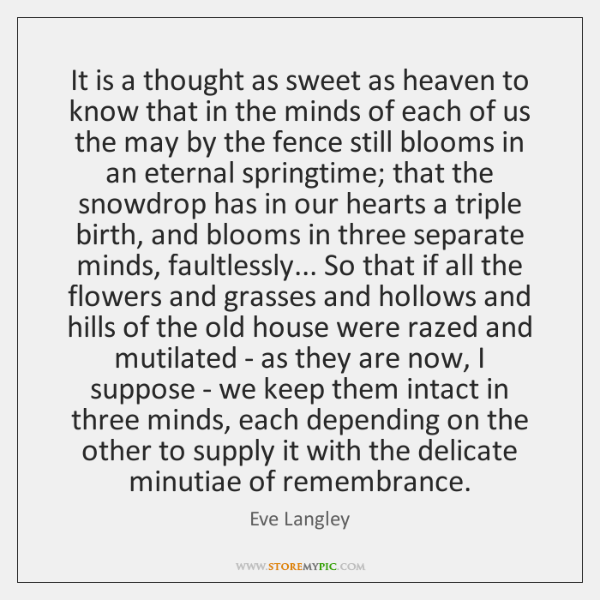 It is a thought as sweet as heaven to know that in ...