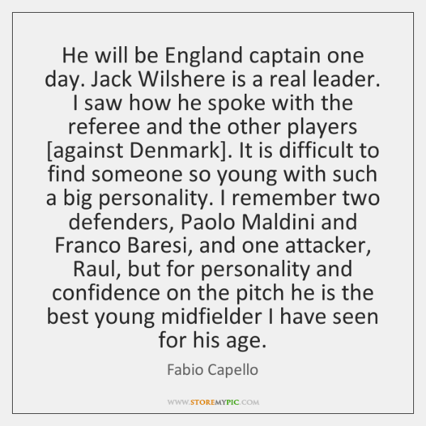 He will be England captain one day. Jack Wilshere is a real ...