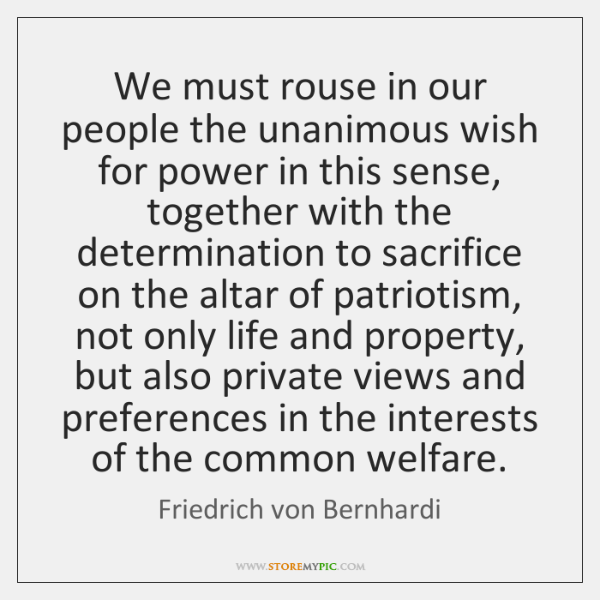 We must rouse in our people the unanimous wish for power in ...