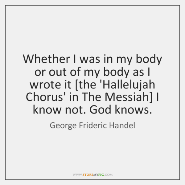 Whether I was in my body or out of my body as ...