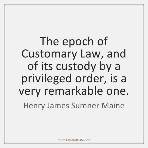 The epoch of Customary Law, and of its custody by a privileged ...