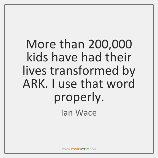 More than 200,000 kids have had their lives transformed by ARK. I use ...