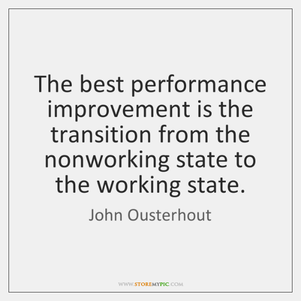 The best performance improvement is the transition from the nonworking state to ...