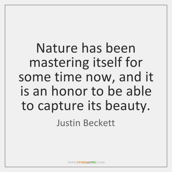 Nature has been mastering itself for some time now, and it is ...
