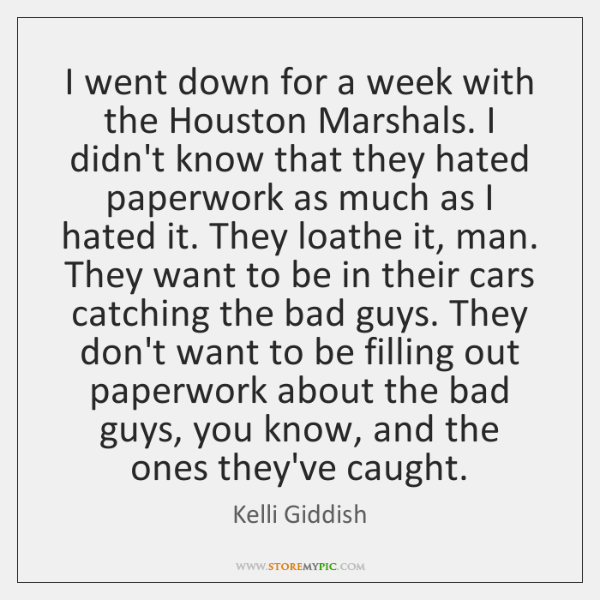 I went down for a week with the Houston Marshals. I didn't ...