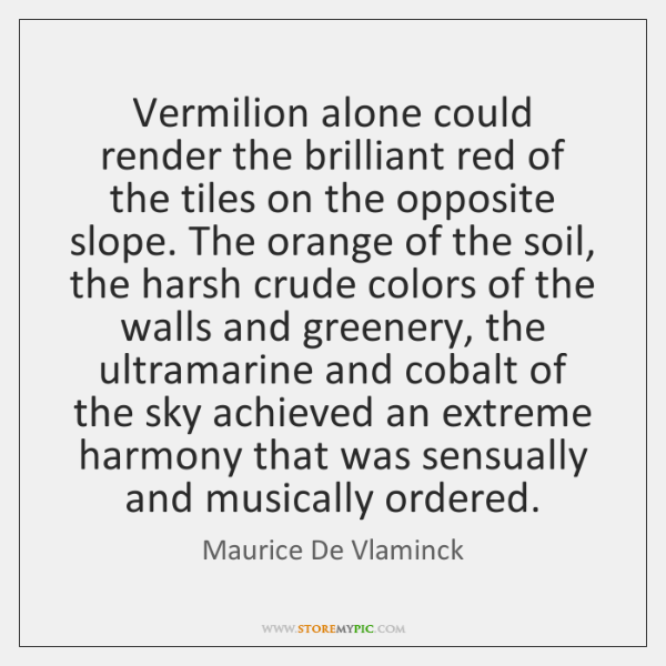 Vermilion alone could render the brilliant red of the tiles on the ...