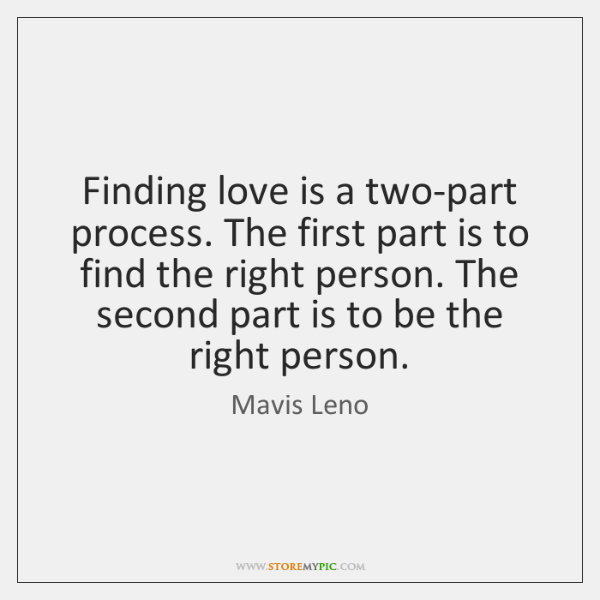 Finding love is a two-part process. The first part is to find ...