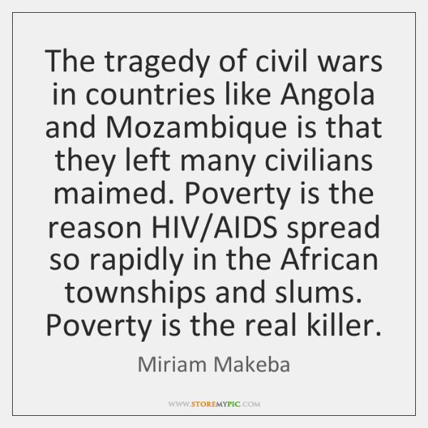 The tragedy of civil wars in countries like Angola and Mozambique is ...