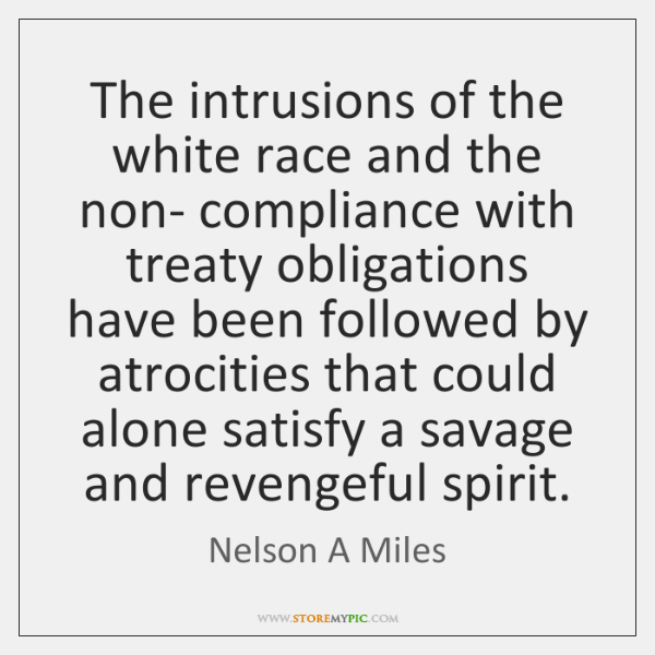 The intrusions of the white race and the non- compliance with treaty ...